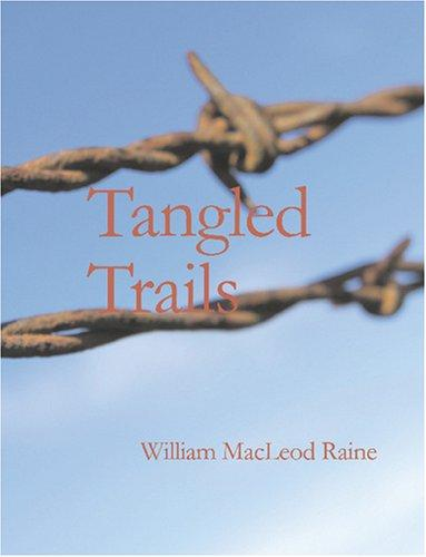 Tangled Trails (Large Print Edition)