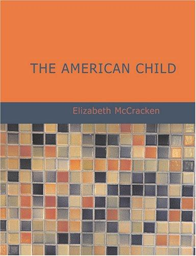 The American Child (Large Print Edition)