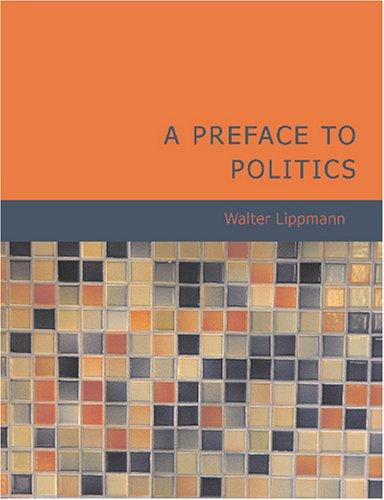 A Preface to Politics (Large Print Edition)