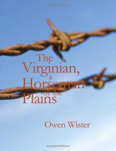 The Virginian A Horseman of the Plains (Large Print Edition)