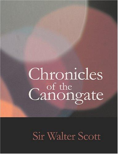 Download Chronicles of the Canongate (Large Print Edition)