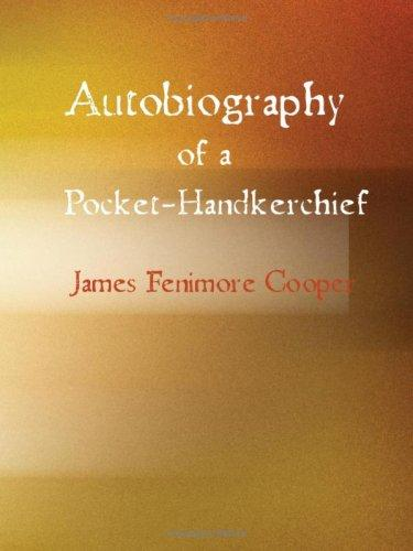 Autobiography of a Pocket-Handkerchief (Large Print Edition)