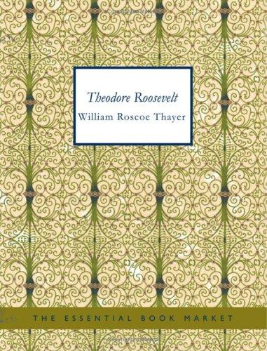 Download Theodore Roosevelt (Large Print Edition)