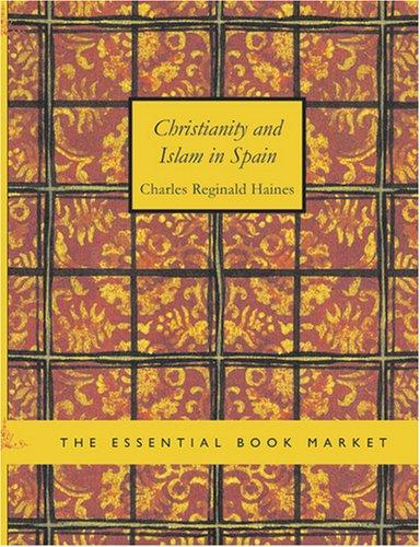 Christianity and Islam in Spain (Large Print Edition): Christianity and Islam in Spain (Large Print Edition)