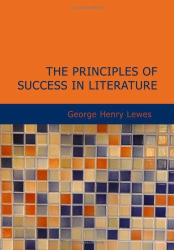 Download The Principles of Success in Literature (Large Print Edition)