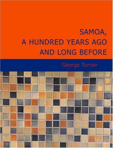 Download Samoa A Hundred Years Ago and Long Before (Large Print Edition)
