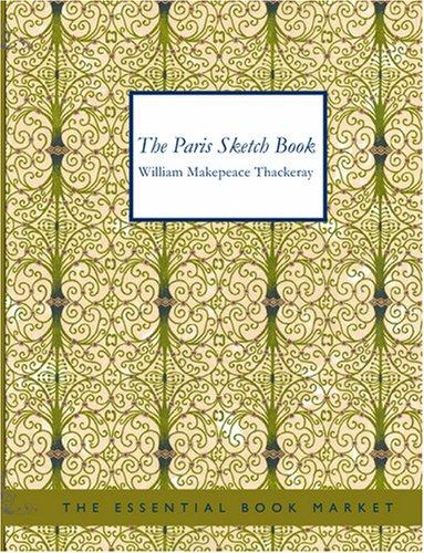 Download The Paris Sketch Book (Large Print Edition)