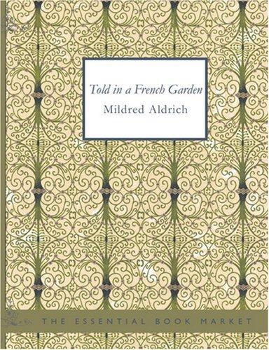Told in a French Garden (Large Print Edition)