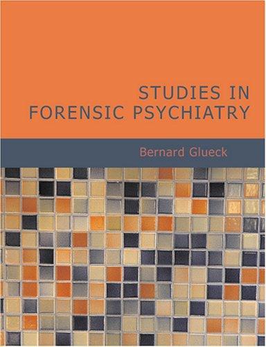 Studies in Forensic Psychiatry (Large Print Edition)
