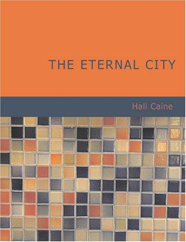 The Eternal City (Large Print Edition)