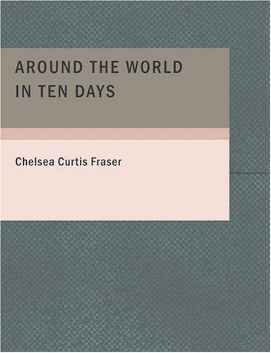 Around the World in Ten Days (Large Print Edition)