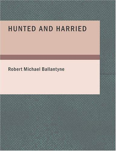 Hunted and Harried (Large Print Edition)