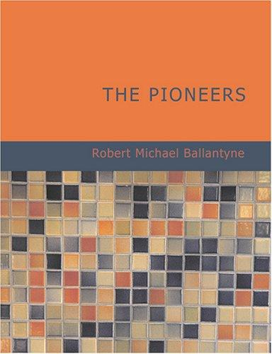 The Pioneers (Large Print Edition)