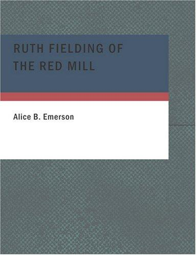 Ruth Fielding of the Red Mill (Large Print Edition)