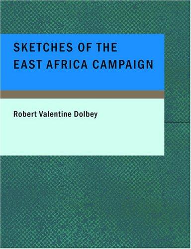 Sketches of the East Africa Campaign (Large Print Edition)