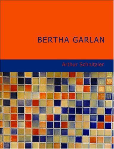Bertha Garlan (Large Print Edition)