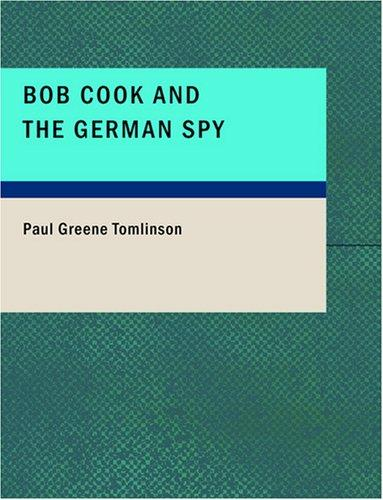 Bob Cook and the German Spy (Large Print Edition)