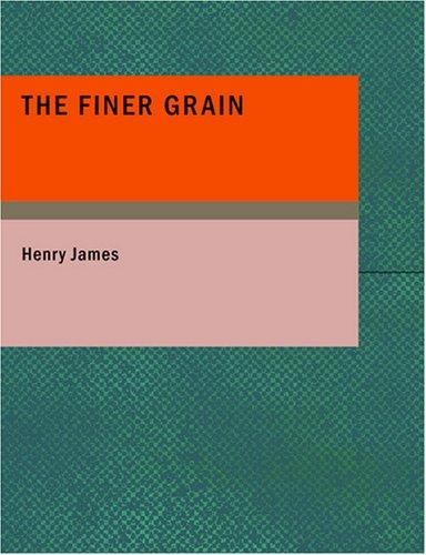 Download The Finer Grain (Large Print Edition)