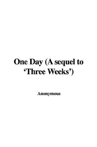 Download One Day (A sequel to 'Three Weeks')