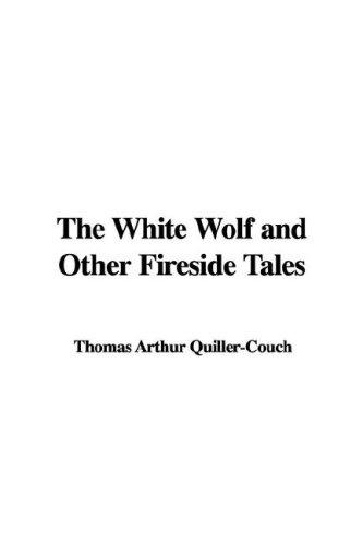 Download The White Wolf and Other Fireside Tales