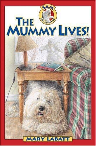 Download The Mummy Lives (Sam: Dog Detective)