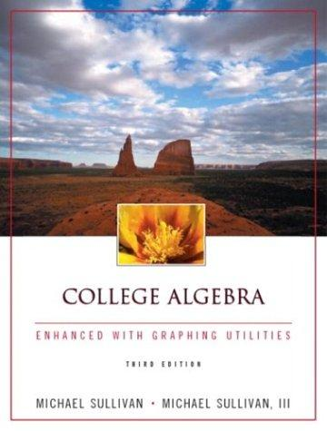 College Algebra Enhanced with Graphing Utilities (3rd Edition)