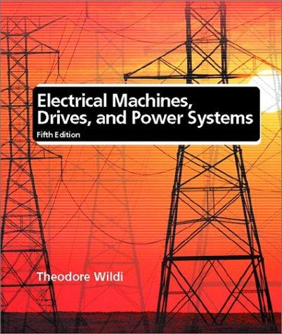 Electrical Machines, Drives, and Power Systems (5th Edition)