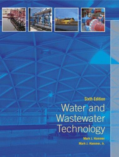 Water and Wastewater Technology (6th Edition) by Mark J. Hammer