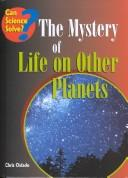 The Mystery of Life on Other Planets (Can Science Solve)