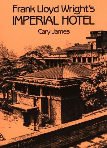 Download Frank Lloyd Wright's Imperial Hotel