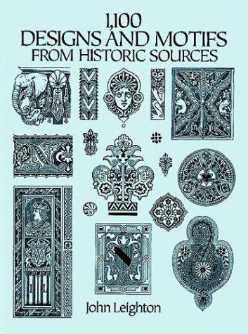 1,100 Designs and Motifs from Historic Sources, Leighton, John