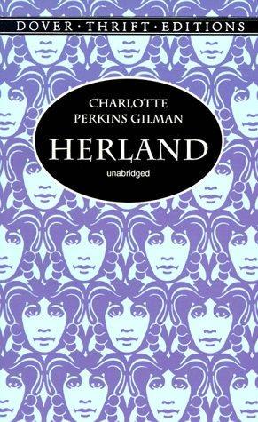 Herland (Dover Thrift Editions), Gilman, Charlotte Perkins