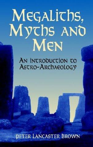 Download Megaliths, Myths and Men
