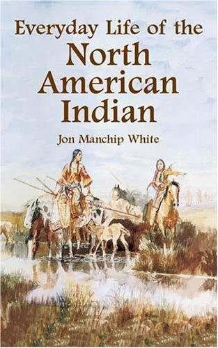 Download Everyday Life of the North American Indian
