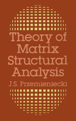 Download Theory of matrix structural analysis
