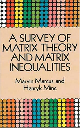 Download A survey of matrix theory and matrix inequalities