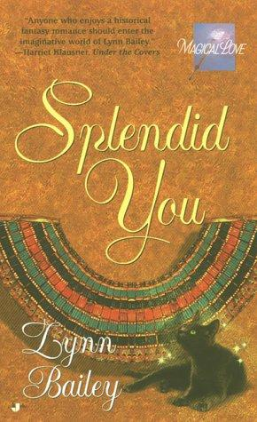 Splendid You by Lynn Bailey, Cynthia Bailey Pratt