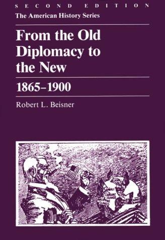 Download From the old diplomacy to the new, 1865-1900