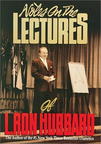 Notes on the lectures of L. Ron Hubbard.