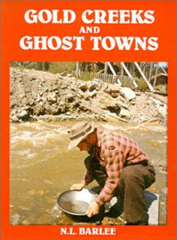 Gold Creeks and Ghost Towns