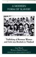 Image for A Modern Form of Slavery: Trafficking of Burmese Women and Girls into Brothels in Thailand