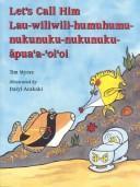 Download Let's call him Lau-wiliwili-humuhumu-nukunuku-nukunuku-āpua'a-'oi'oi