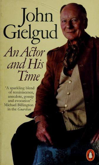 Cover of: An actor and his time | John Gielgud