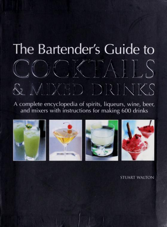 The Bartender's Guide to Cocktails & Mixed Drinks by Stuart Walton