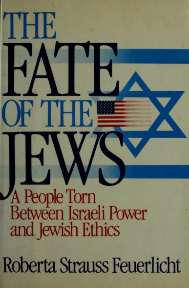 The fate of the Jews by Roberta Strauss Feuerlicht