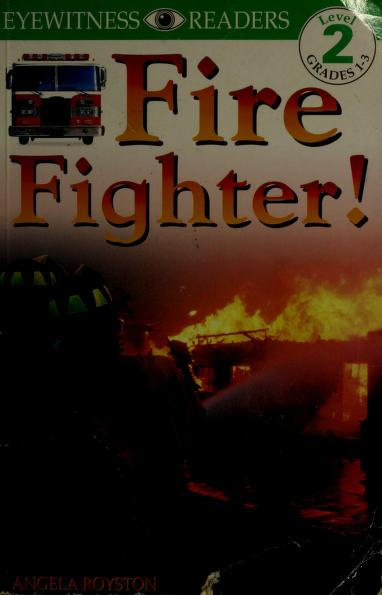 Fire fighter! by Angela Royston