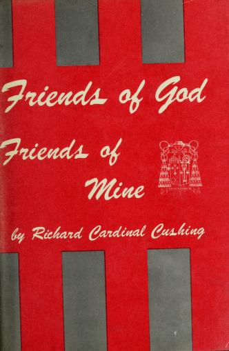 Cover of: Friends of God, friends of mine | Richard Cushing