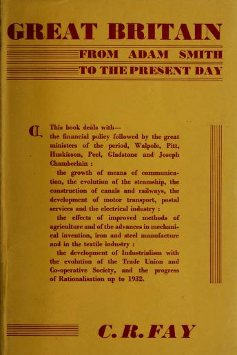Great Britain from Adam Smith to the present day by Fay, C. R.