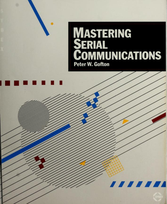 Mastering serial communications by Peter W. Gofton