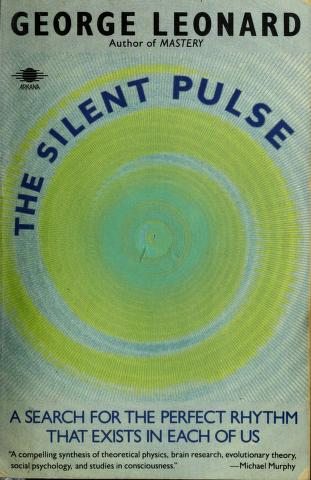 Cover of: The Silent Pulse | George Leonard